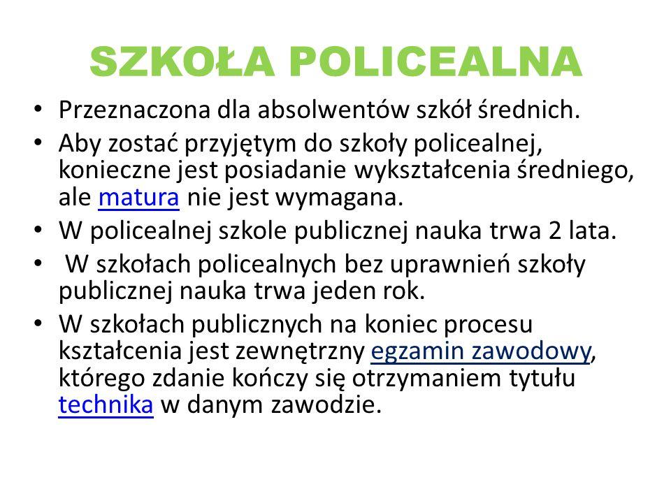 SZKOŁA POLICEALNA Przeznaczona dla absolwentów szkół średnich.