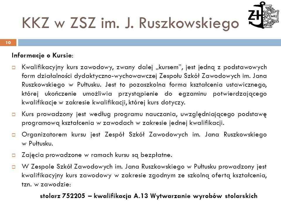 """KKZ w ZSZ im. J. Ruszkowskiego Informacje o Kursie:  Kwalifikacyjny kurs zawodowy, zwany dalej """"kursem"""", jest jedną z podstawowych form działalności"""