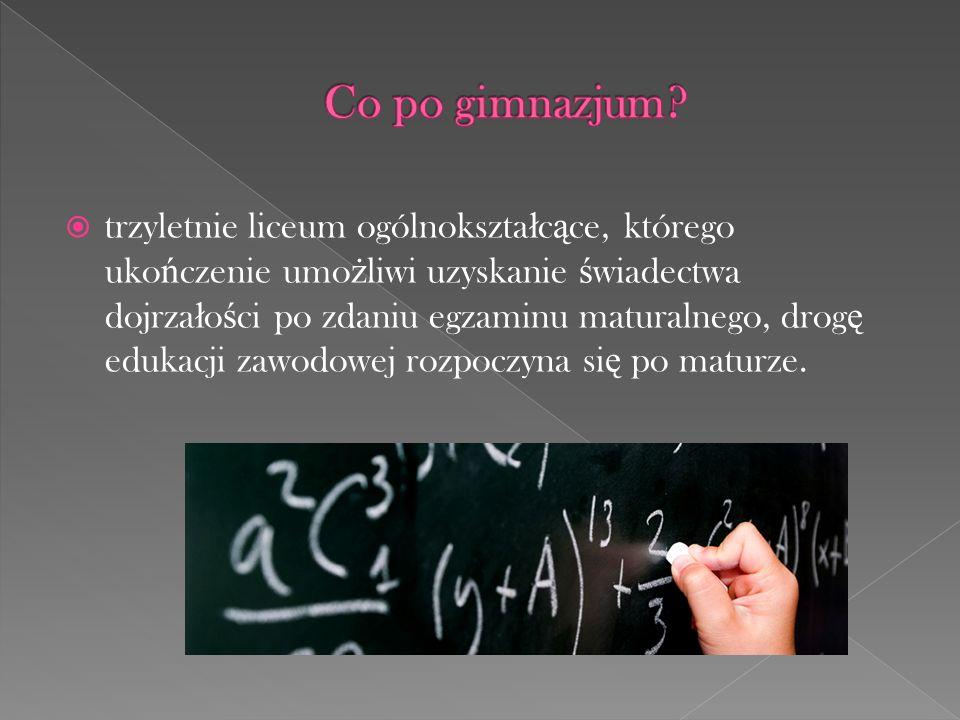  czteroletnie technikum, którego ukończenie umożliwia uzyskanie dyplomu potwierdzającego kwalifikacje zawodowe po zdaniu egzaminów potwierdzających kwalifikacje w danym zawodzie a także  uzyskanie świadectwa dojrzałości po zdaniu egzaminu maturalnego,  dyplom można odebrać z suplementem Europass, prezentującym umiejętności zawodowe i kompetencje w sposób czytelny w całej Unii Europejskiej