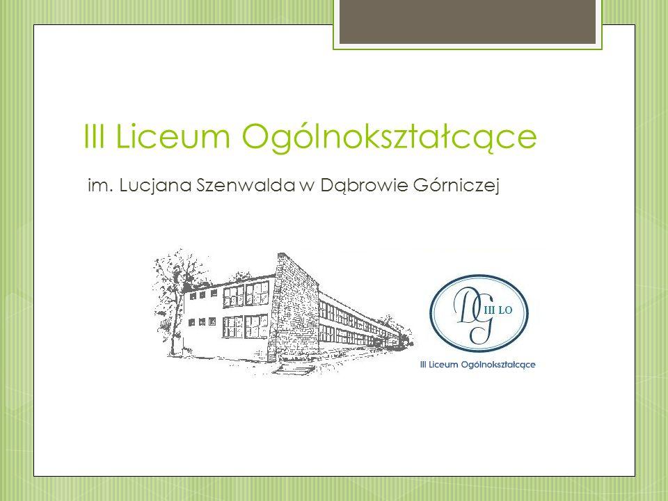 III Liceum Ogólnokształcące im. Lucjana Szenwalda w Dąbrowie Górniczej