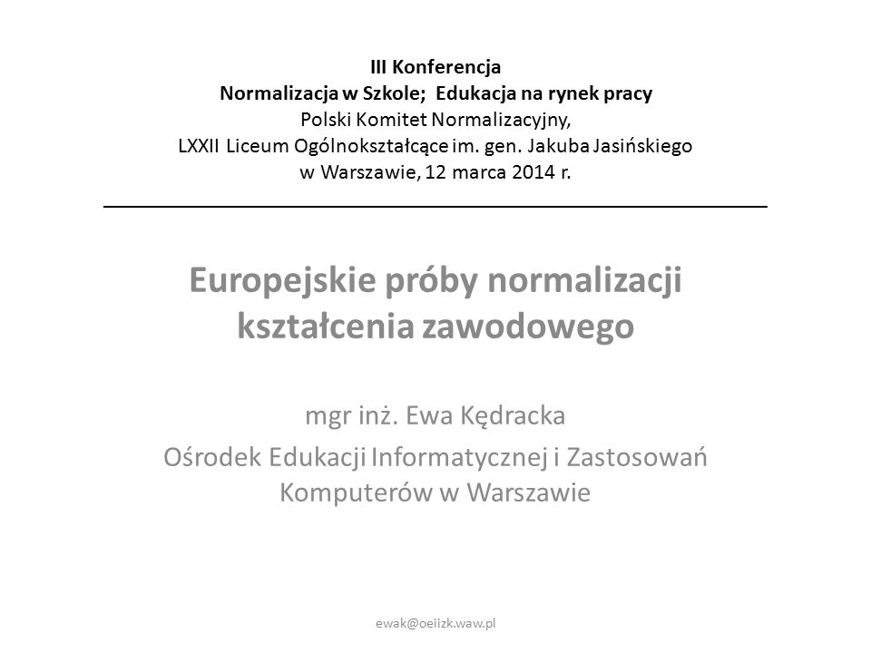 III Konferencja Normalizacja w Szkole; Edukacja na rynek pracy Polski Komitet Normalizacyjny, LXXII Liceum Ogólnokształcące im.