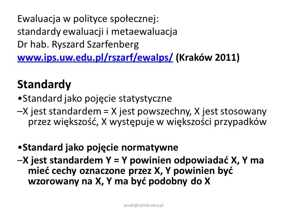 Ewaluacja w polityce społecznej: standardy ewaluacji i metaewaluacja Dr hab.