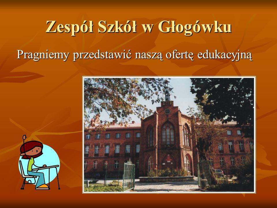 Zespół Szkół w Głogówku Pragniemy przedstawić naszą ofertę edukacyjną