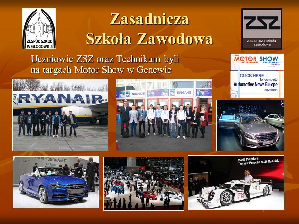 Zasadnicza Szkoła Zawodowa Uczniowie ZSZ oraz Technikum byli na targach Motor Show w Genewie