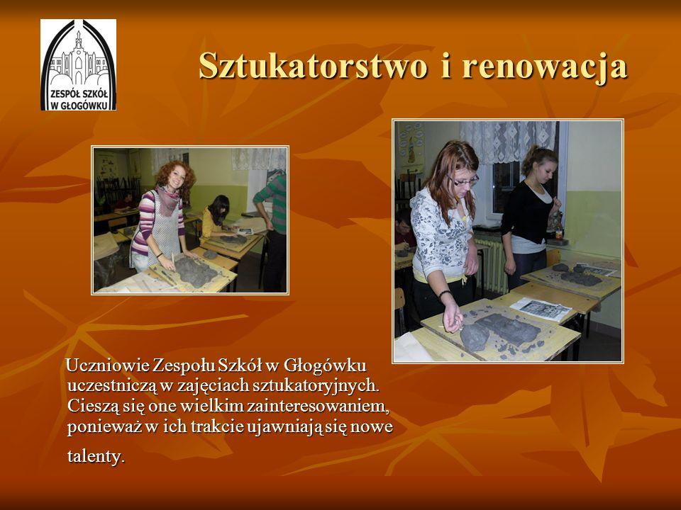 Sztukatorstwo i renowacja Uczniowie Zespołu Szkół w Głogówku uczestniczą w zajęciach sztukatoryjnych. Cieszą się one wielkim zainteresowaniem, poniewa