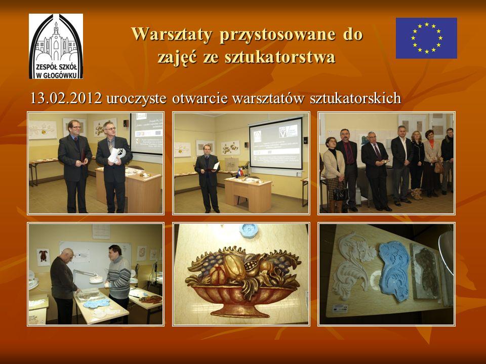 Warsztaty przystosowane do zajęć ze sztukatorstwa 13.02.2012 uroczyste otwarcie warsztatów sztukatorskich