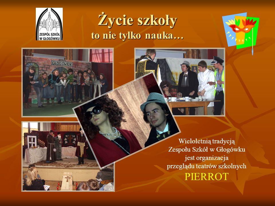 Życie szkoły to nie tylko nauka… Wieloletnią tradycją Zespołu Szkół w Głogówku jest organizacja przeglądu teatrów szkolnych PIERROT