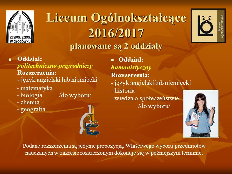 Liceum Ogólnokształcące 2016/2017 planowane są 2 oddziały Oddział: politechniczno-przyrodniczy Rozszerzenia: - język angielski lub niemiecki - matemat