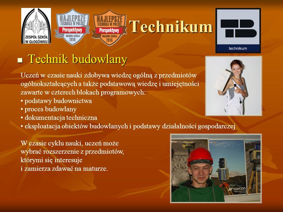 Technikum Technik budowlany Technik budowlany Uczeń w czasie nauki zdobywa wiedzę ogólną z przedmiotów ogólnokształcących a także podstawową wiedzę i
