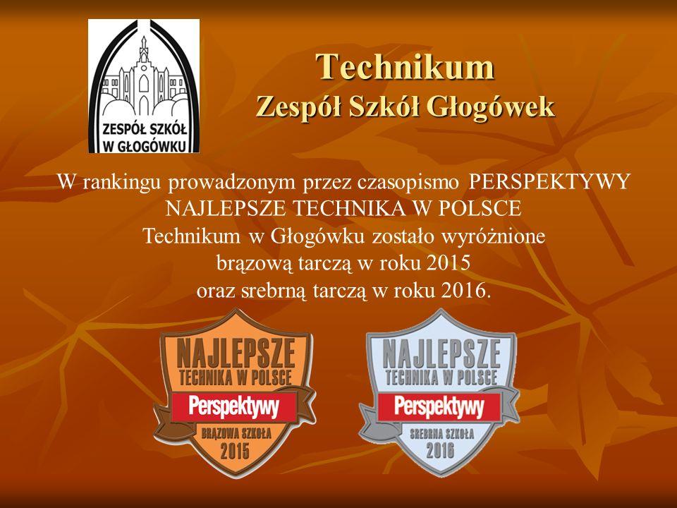 Technikum Zespół Szkół Głogówek W rankingu prowadzonym przez czasopismo PERSPEKTYWY NAJLEPSZE TECHNIKA W POLSCE Technikum w Głogówku zostało wyróżnion