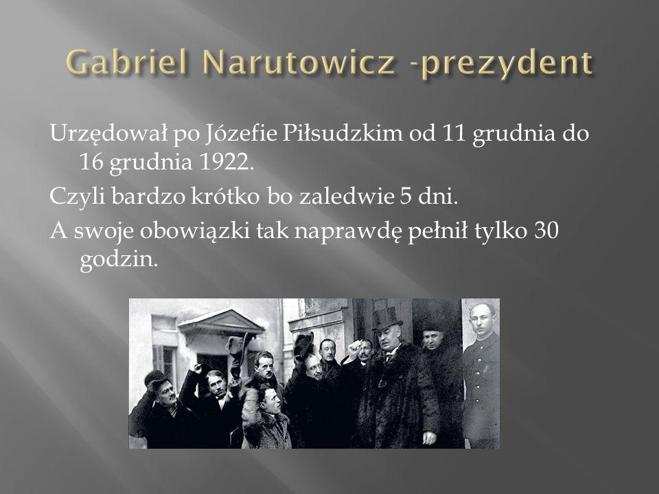 Urzędował po Józefie Piłsudzkim od 11 grudnia do 16 grudnia 1922.