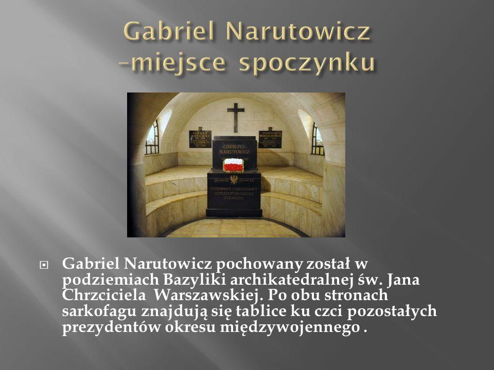  Gabriel Narutowicz pochowany został w podziemiach Bazyliki archikatedralnej św.