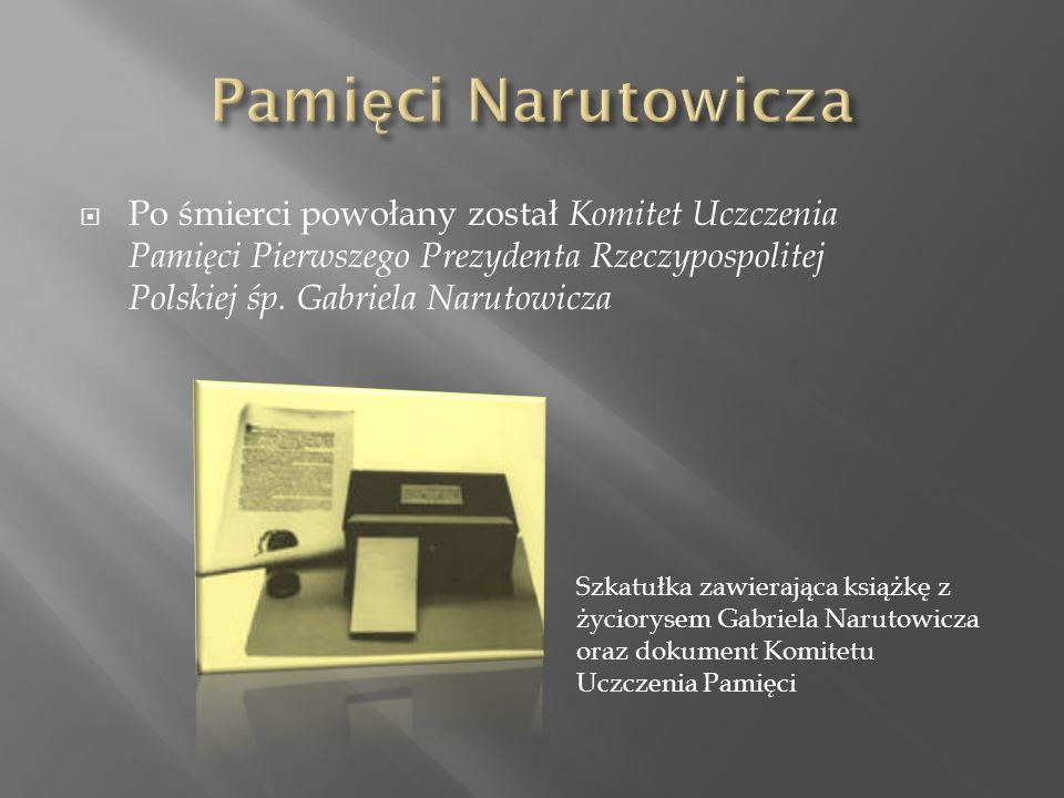  Po śmierci powołany został Komitet Uczczenia Pamięci Pierwszego Prezydenta Rzeczypospolitej Polskiej śp.