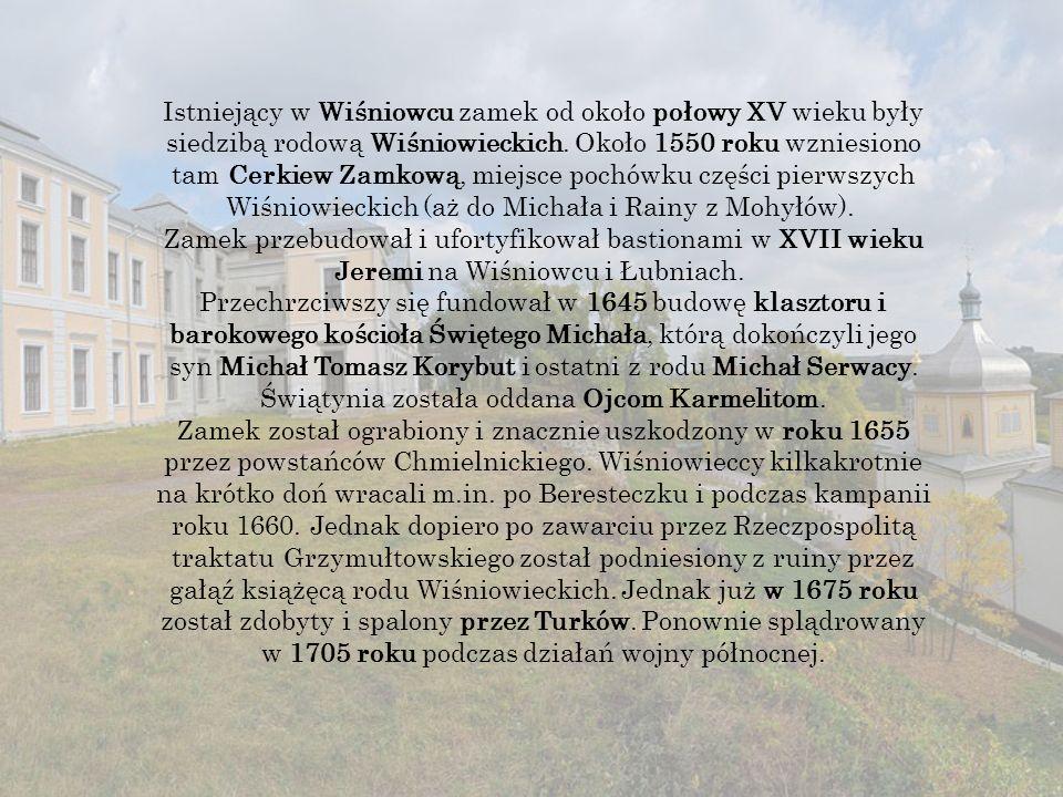 Istniejący w Wiśniowcu zamek od około połowy XV wieku były siedzibą rodową Wiśniowieckich.
