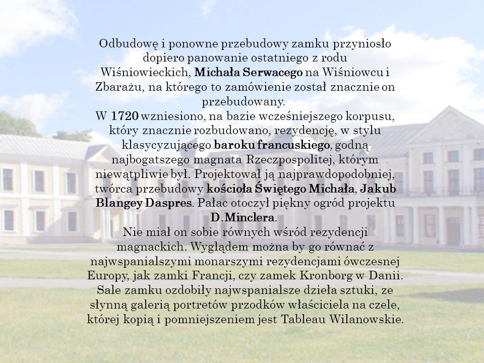 Odbudowę i ponowne przebudowy zamku przyniosło dopiero panowanie ostatniego z rodu Wiśniowieckich, Michała Serwacego na Wiśniowcu i Zbarażu, na którego to zamówienie został znacznie on przebudowany.