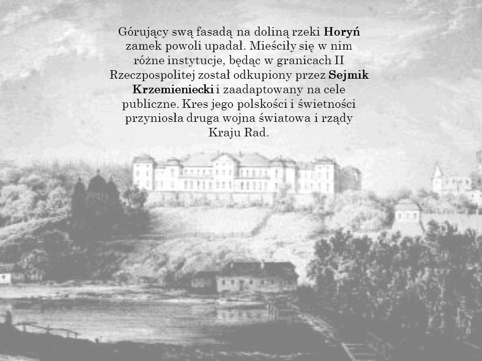Górujący swą fasadą na doliną rzeki Horyń zamek powoli upadał.