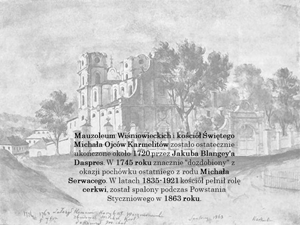 Mauzoleum Wiśniowieckich i kościół Świętego Michała Ojców Karmelitów zostało ostatecznie ukończone około 1720 przez Jakuba Blangey a Daspres.