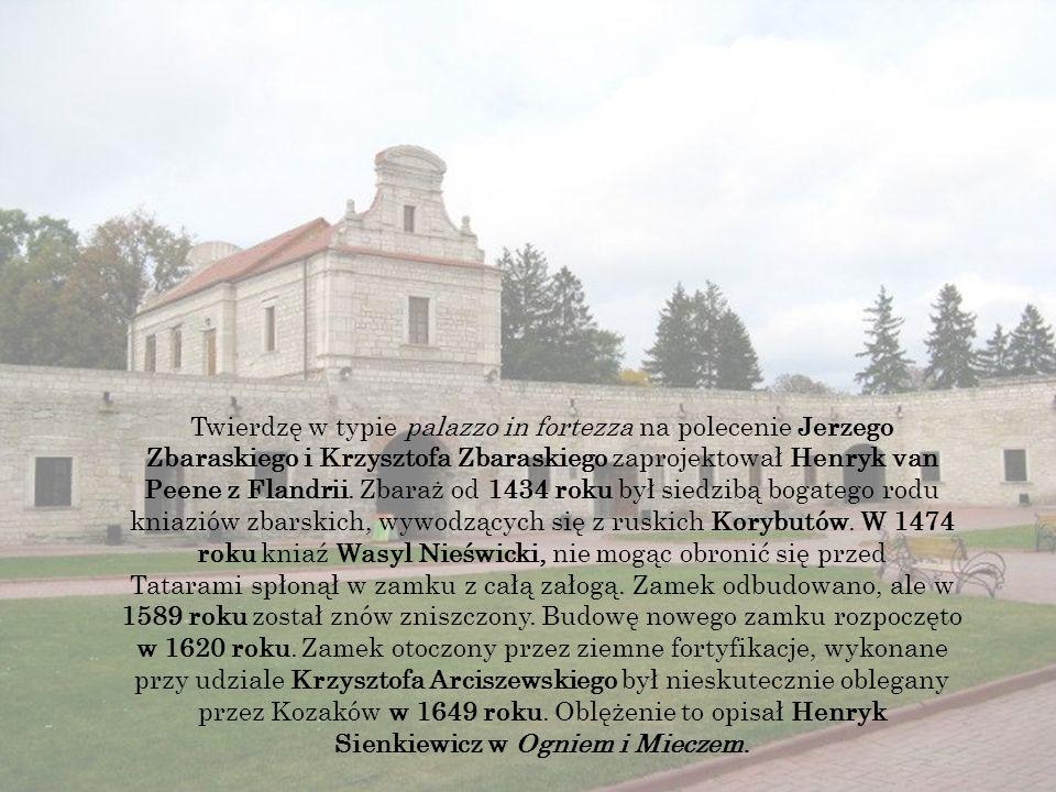 Twierdzę w typie palazzo in fortezza na polecenie Jerzego Zbaraskiego i Krzysztofa Zbaraskiego zaprojektował Henryk van Peene z Flandrii.