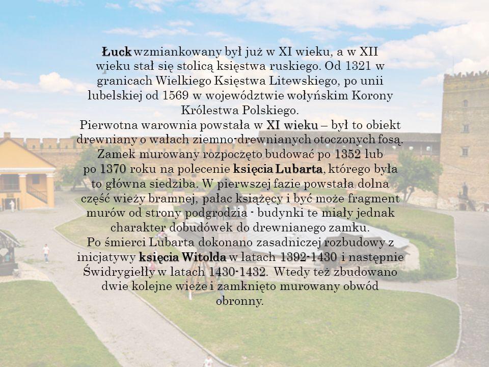 Łuck Łuck wzmiankowany był już w XI wieku, a w XII wieku stał się stolicą księstwa ruskiego.