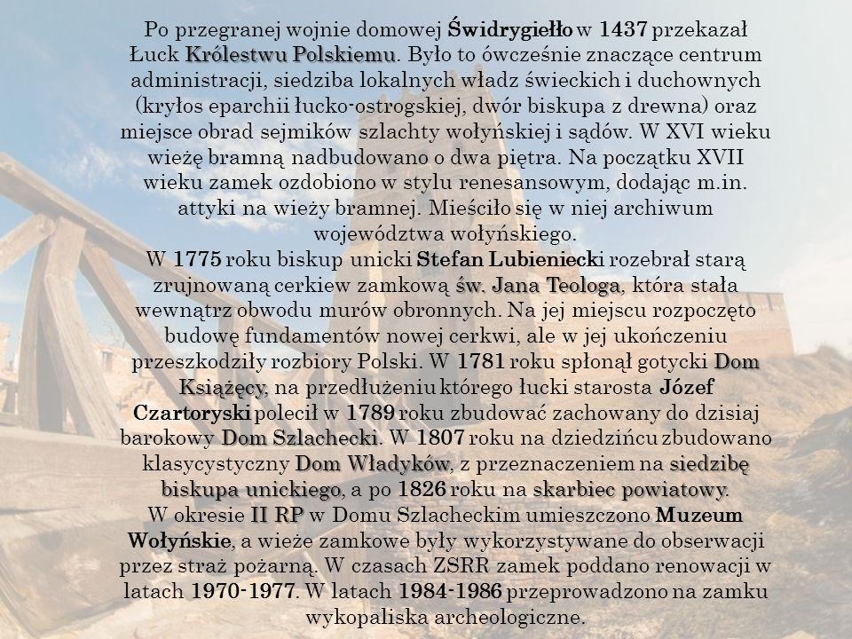 Królestwu Polskiemu Po przegranej wojnie domowej Świdrygiełło w 1437 przekazał Łuck Królestwu Polskiemu.