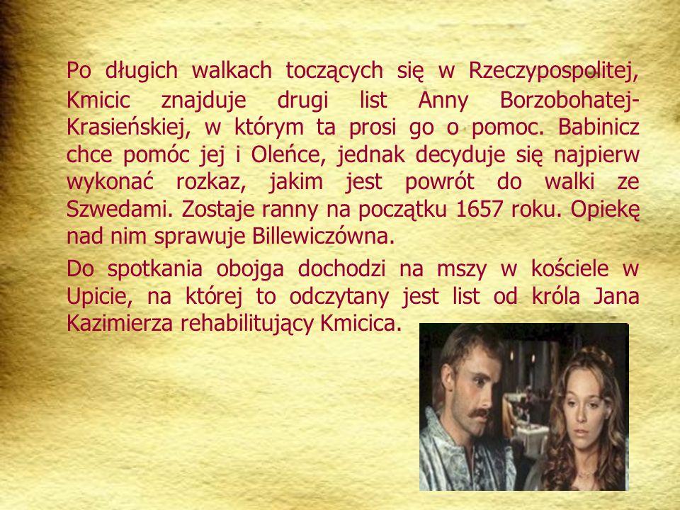 Po długich walkach toczących się w Rzeczypospolitej, Kmicic znajduje drugi list Anny Borzobohatej- Krasieńskiej, w którym ta prosi go o pomoc.