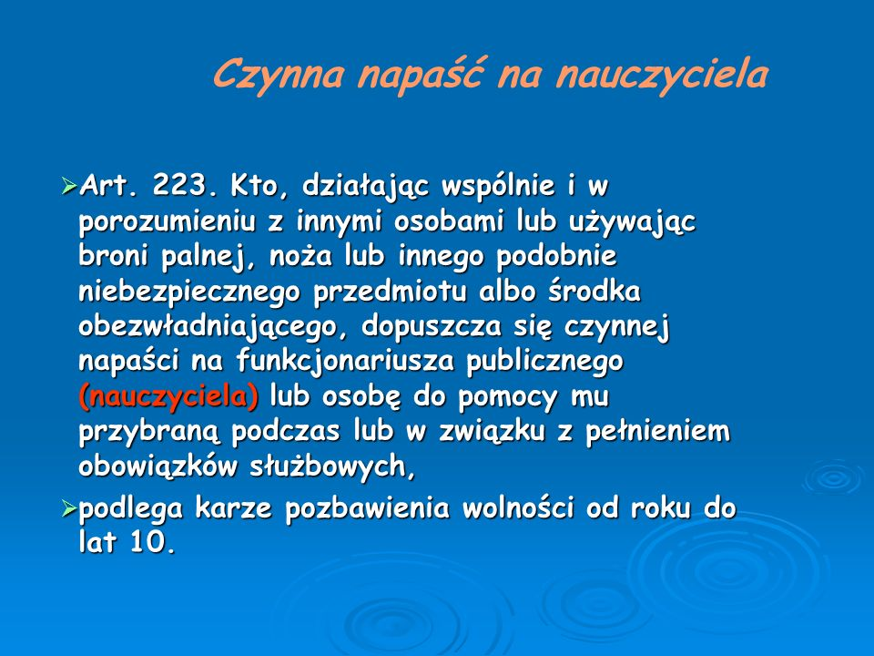  Art. 223. Kto, działając wspólnie i w porozumieniu z innymi osobami lub używając broni palnej, noża lub innego podobnie niebezpiecznego przedmiotu a
