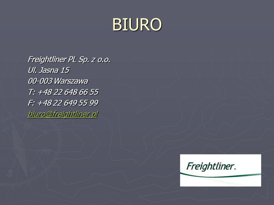 BIURO Freightliner PL Sp. z o.o. Ul. Jasna 15 Ul. Jasna 15 00-003 Warszawa T: +48 22 648 66 55 F: +48 22 649 55 99 biuro@freightliner.pl