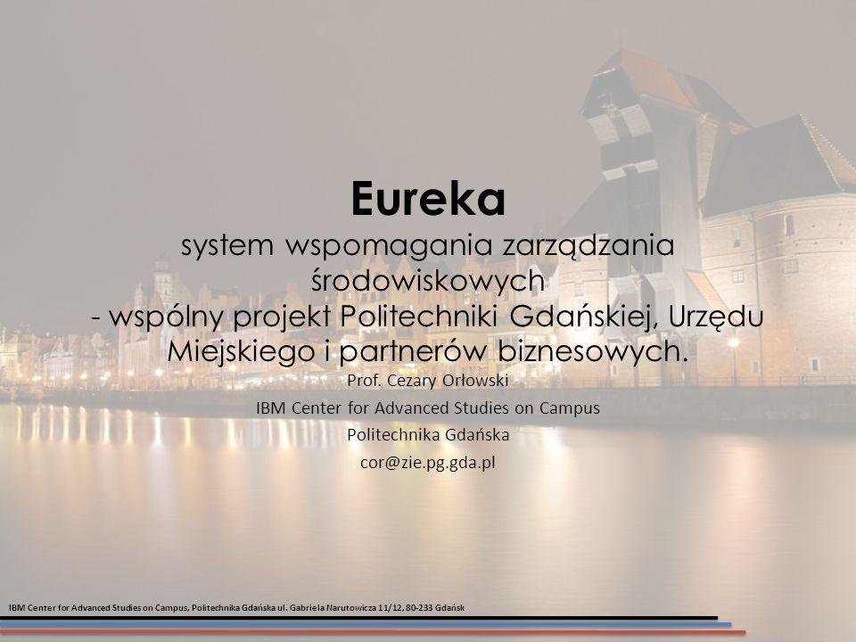 Eureka system wspomagania zarządzania środowiskowych - wspólny projekt Politechniki Gdańskiej, Urzędu Miejskiego i partnerów biznesowych.