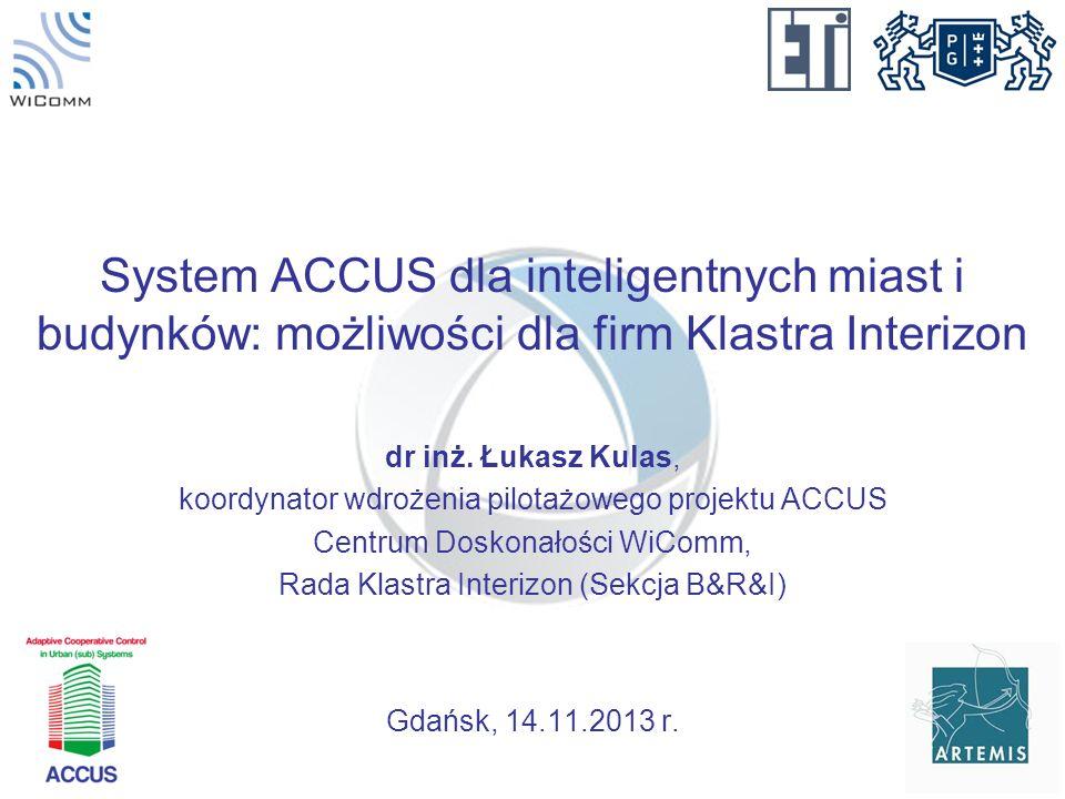 System ACCUS dla inteligentnych miast i budynków: możliwości dla firm Klastra Interizon dr inż.
