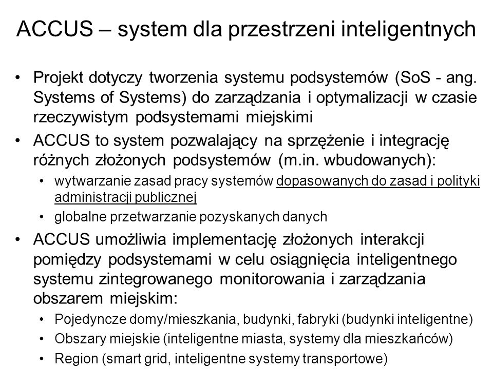 ACCUS – system dla przestrzeni inteligentnych Projekt dotyczy tworzenia systemu podsystemów (SoS - ang.