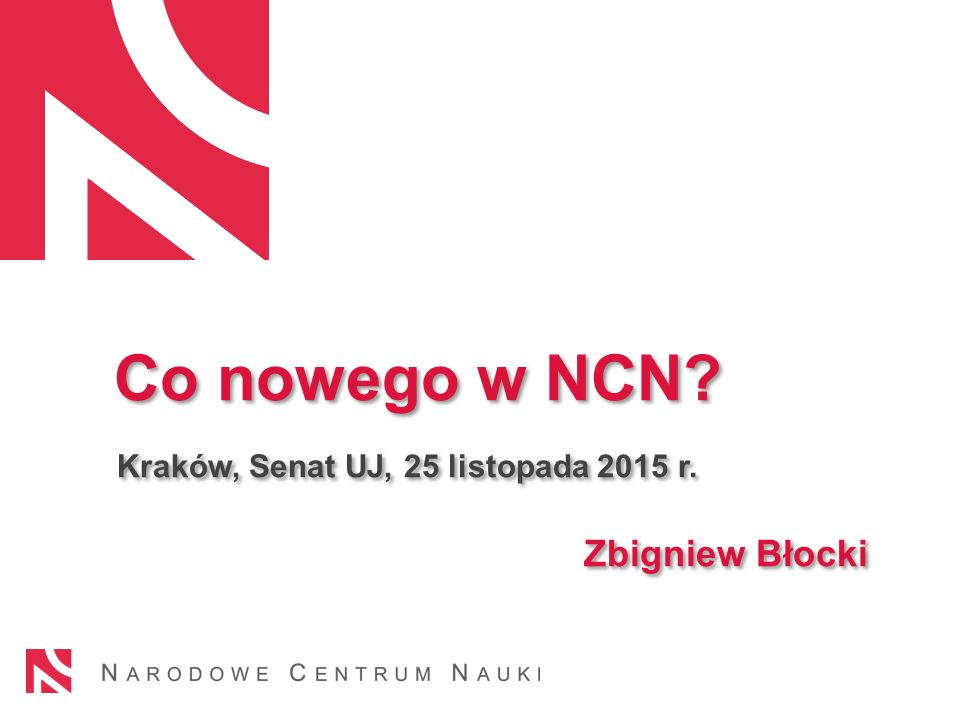 Co nowego w NCN. Kraków, Senat UJ, 25 listopada 2015 r.
