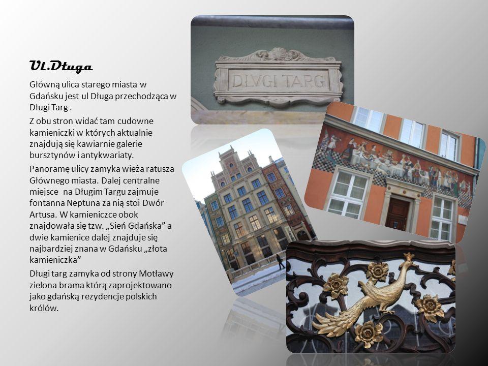 Ul.Długa Główną ulica starego miasta w Gdańsku jest ul Długa przechodząca w Długi Targ.