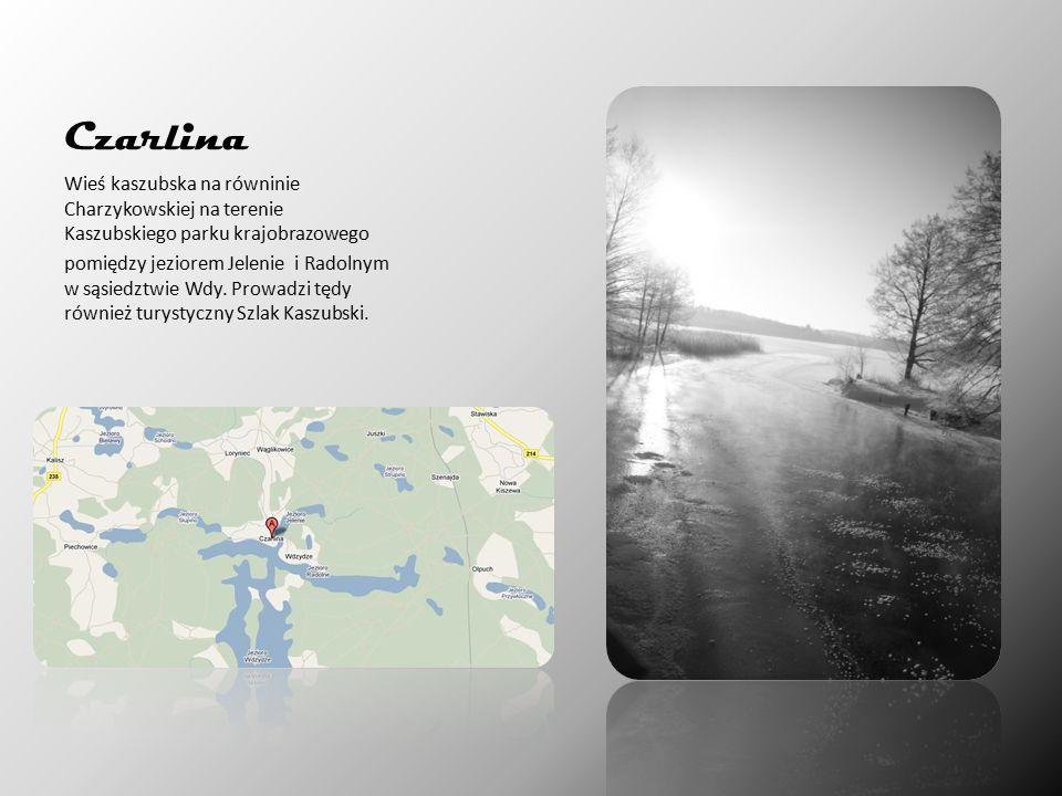 Czarlina Wieś kaszubska na równinie Charzykowskiej na terenie Kaszubskiego parku krajobrazowego pomiędzy jeziorem Jelenie i Radolnym w sąsiedztwie Wdy.
