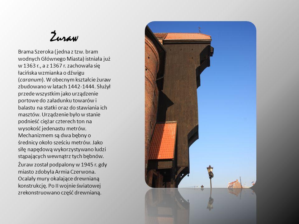 Żuraw Brama Szeroka (jedna z tzw. bram wodnych Głównego Miasta) istniała już w 1363 r., a z 1367 r.