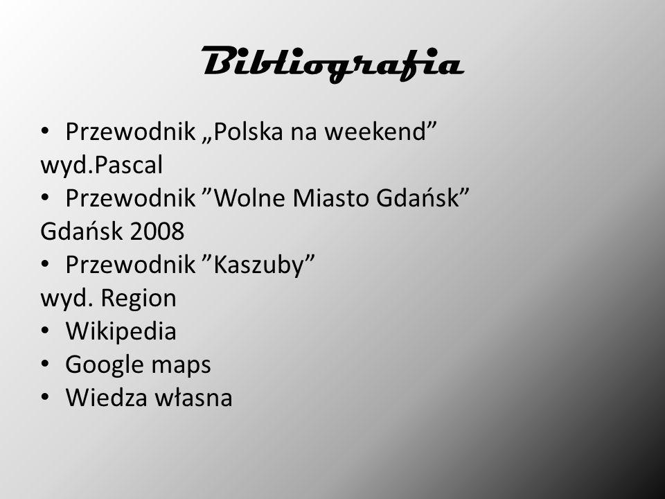 """Bibliografia Przewodnik """"Polska na weekend wyd.Pascal Przewodnik Wolne Miasto Gdańsk Gdańsk 2008 Przewodnik Kaszuby wyd."""
