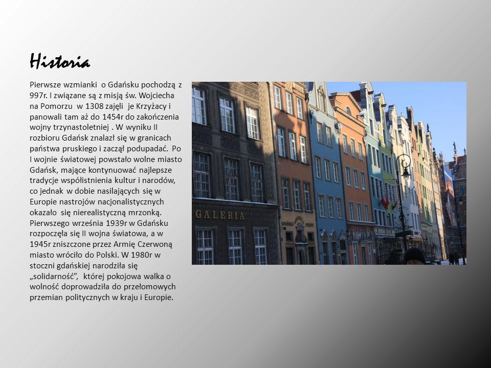 Historia Pierwsze wzmianki o Gdańsku pochodzą z 997r.