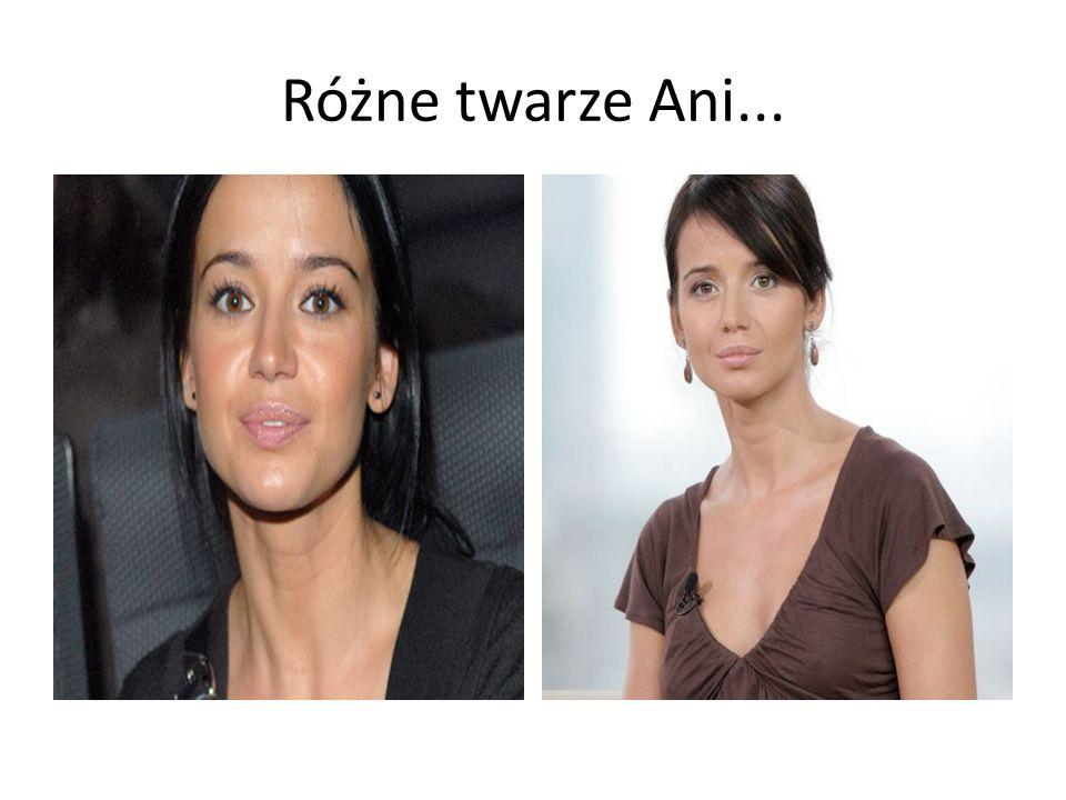 Różne twarze Ani...