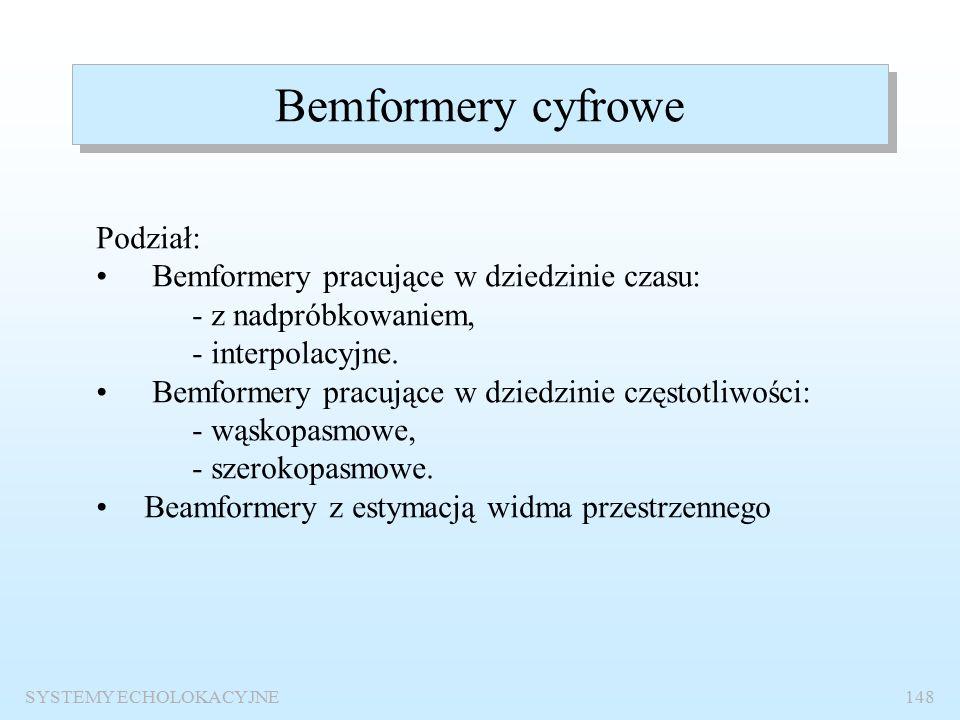 SYSTEMY ECHOLOKACYJNE147 Klasyfikacja beamformerów Tablica 9.1.