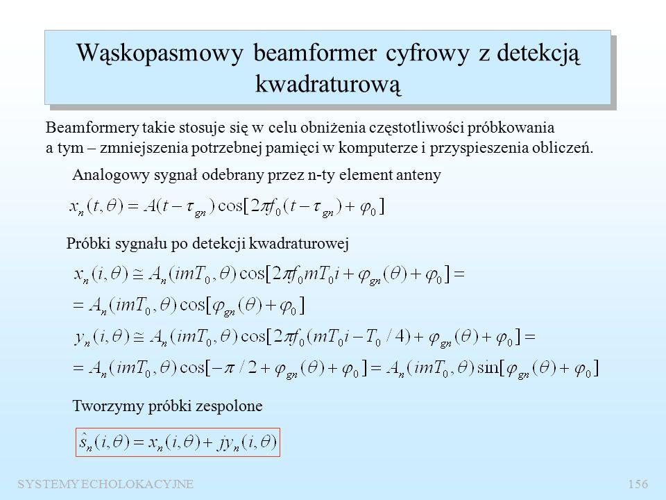 SYSTEMY ECHOLOKACYJNE155 Schemat funkcjonalny cyfrowego beamformera fazowego