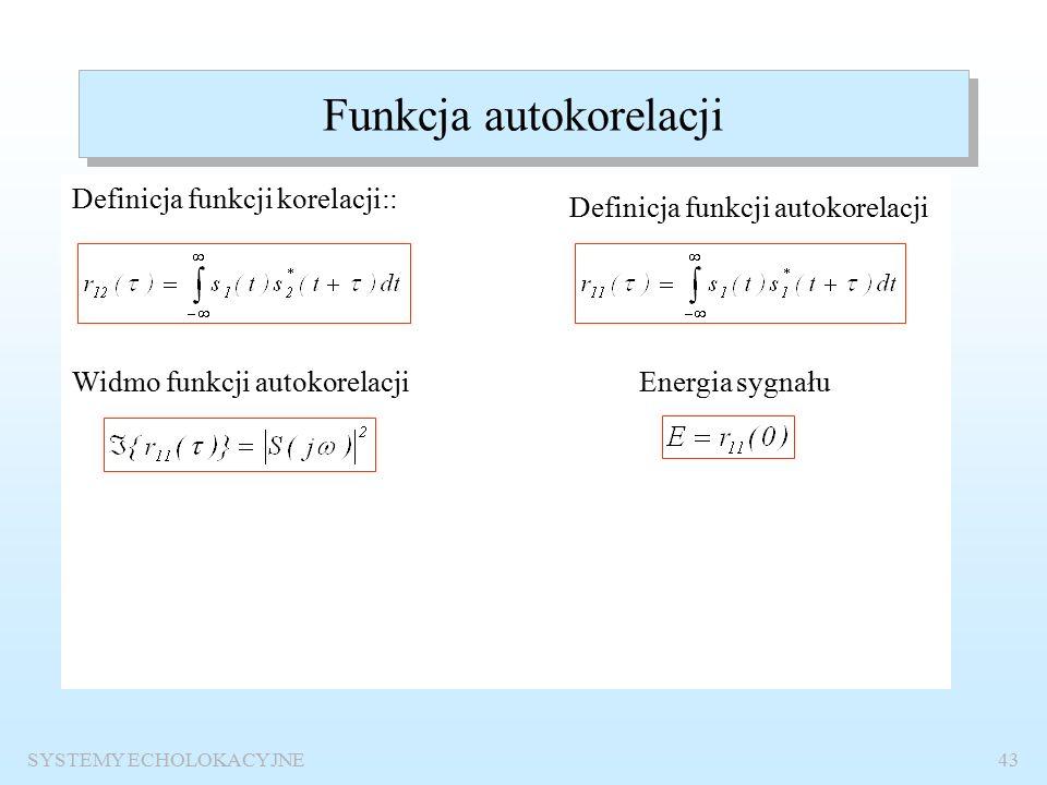 SYSTEMY ECHOLOKACYJNE42 Sygnał o obwiedni prostokątnej  (t/  ) t  s(t) Widmo sygnału
