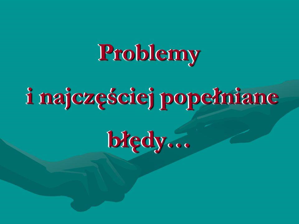 Problemy i najczęściej popełniane błędy…