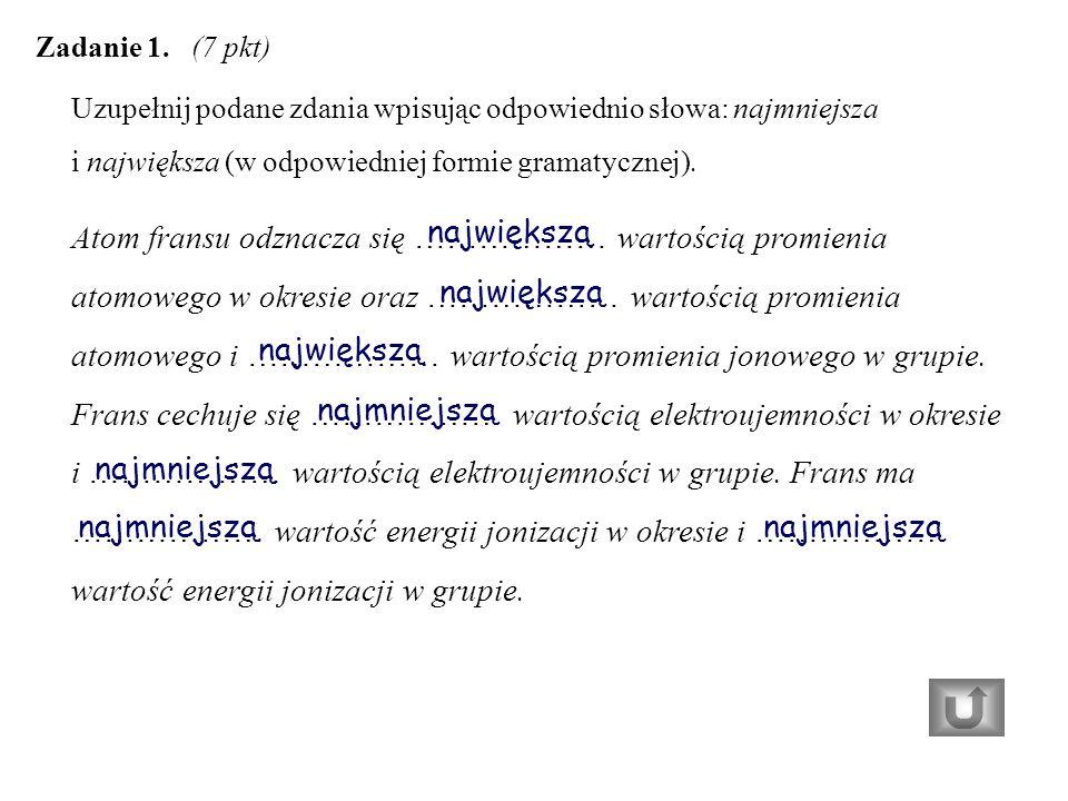 Uzupełnij podane zdania wpisując odpowiednio słowa: najmniejsza i największa (w odpowiedniej formie gramatycznej).