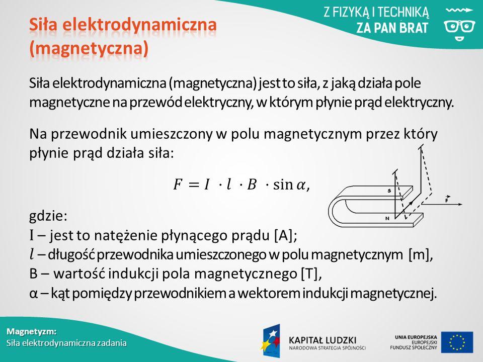 Magnetyzm: Siła elektrodynamiczna zadania
