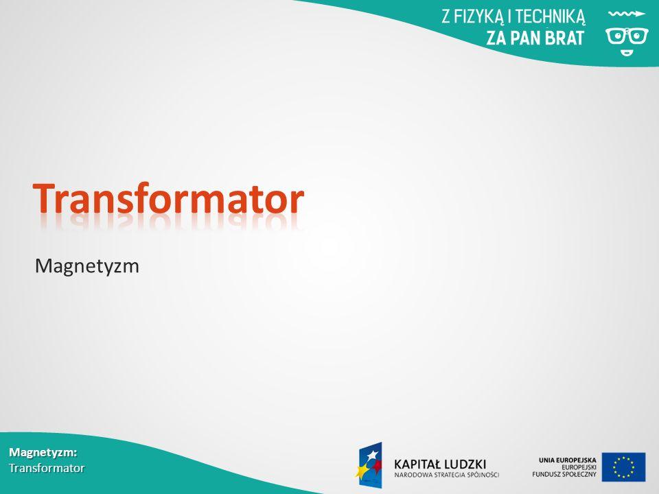Magnetyzm: Transformator Magnetyzm