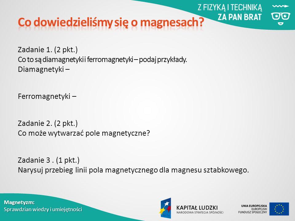 Magnetyzm: Sprawdzian wiedzy i umiejętności Zadanie 1.