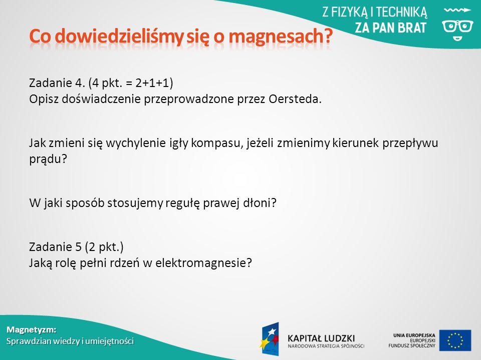 Magnetyzm: Sprawdzian wiedzy i umiejętności Zadanie 4.