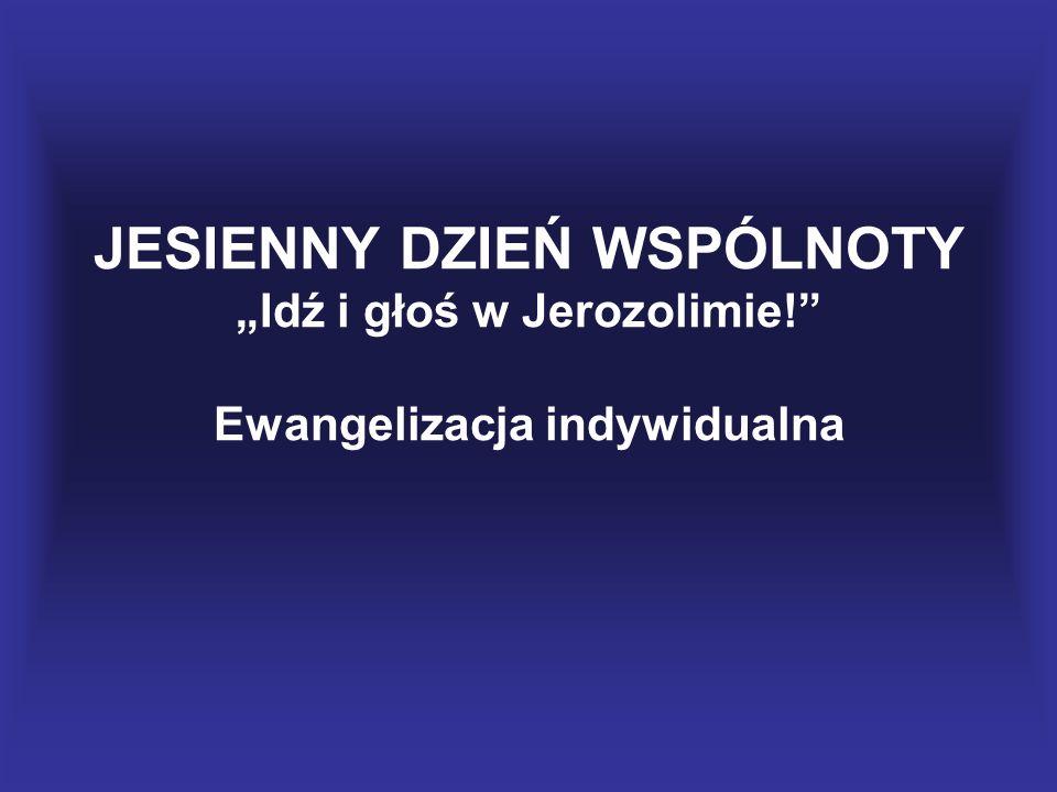 JESIENNY DZIEŃ WSPÓLNOTY 1.Godzina spotkania i świadectwa  Zawiązanie wspólnoty  Świadectwa: Co Bóg uczynił w moim życiu podczas rekolekcji wakacyjnych.