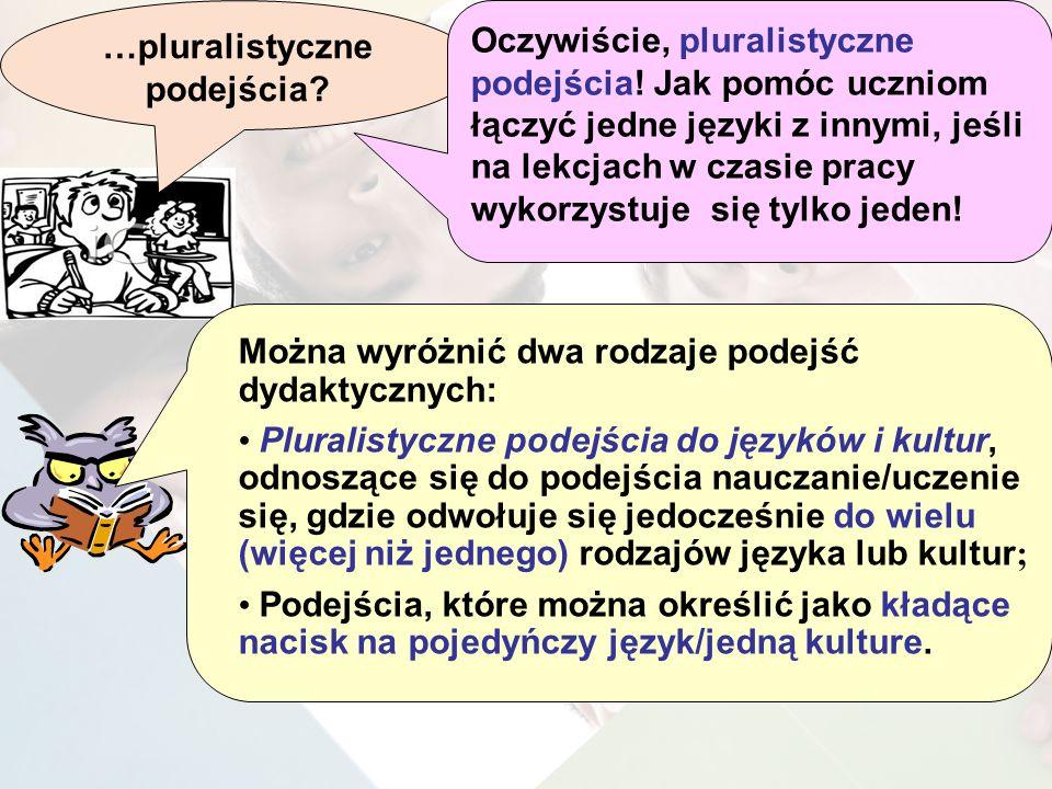 …pluralistyczne podejścia? Oczywiście, pluralistyczne podejścia! Jak pomóc uczniom łączyć jedne języki z innymi, jeśli na lekcjach w czasie pracy wyko