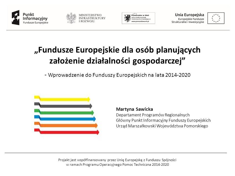 Projekt jest współfinansowany przez Unię Europejską z Funduszu Spójności w ramach Programu Operacyjnego Pomoc Techniczna 2014-2020 Alokacja finansowa 2