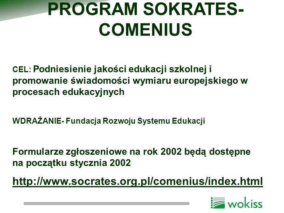MODUŁY: 1.Projekty Rozwoju Szkół - projekt wielostronny - szkoły z minimum 3 krajów, w tym jedna z kraju Unii Europejskiej.